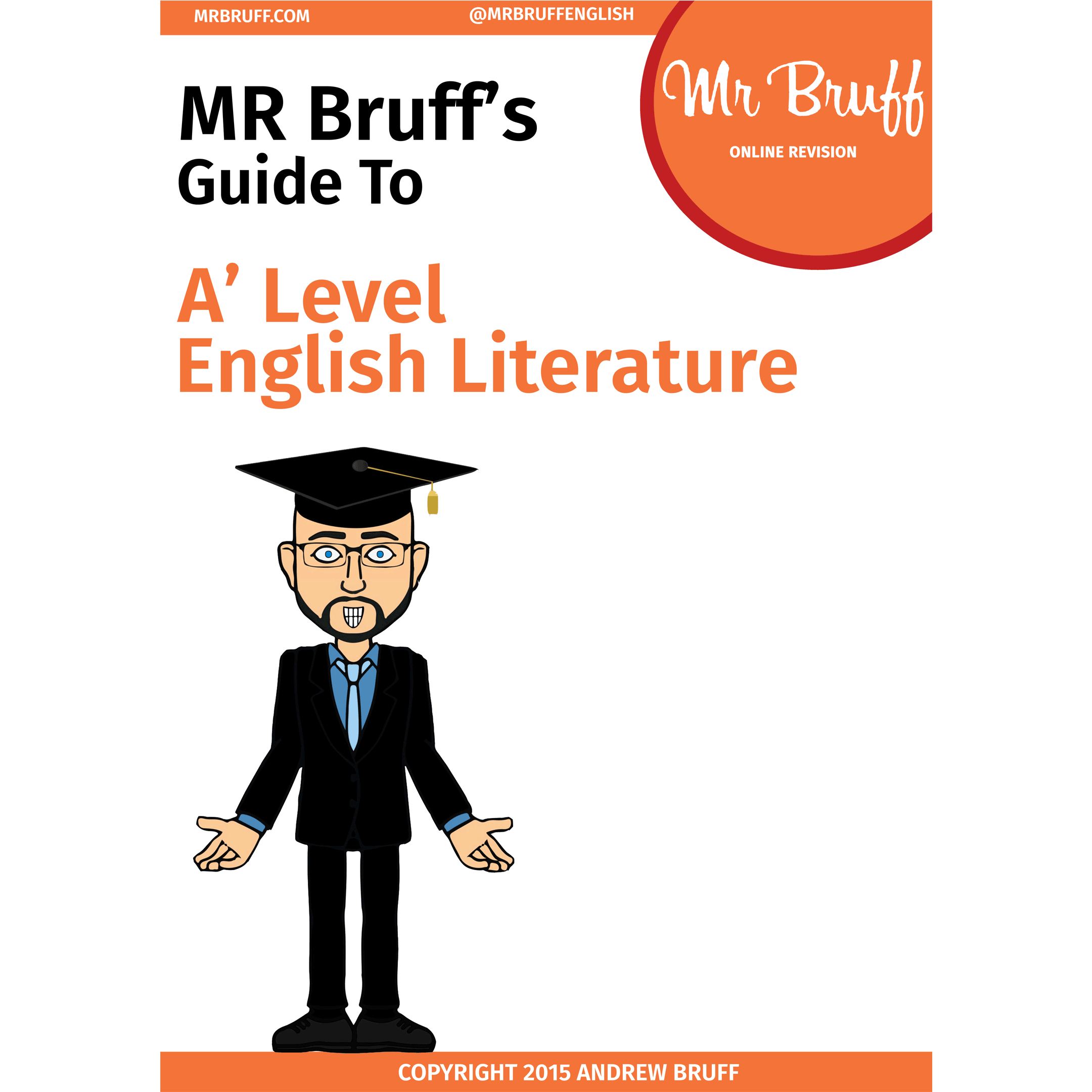 Mr Bruffs Guide to A Level English Literature